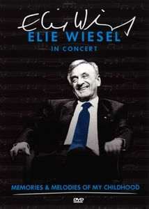 Elie Wiesel in Concert: Memories and Melodies of My Childhood