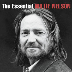 The Essential Willie Nelson , Willie Nelson