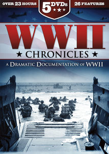 WWII Chronicles: A Dramatic Documentation Of WWII