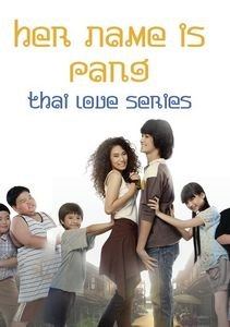 Thai Love Series: Her Name Is Pang