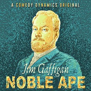 Noble Ape , Jim Gaffigan
