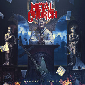 Damned If You Do , Metal Church