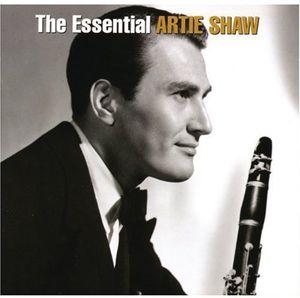 Essential Artie Shaw , Artie Shaw