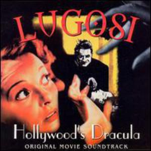 Lugosi: Hollywood's Dracula (Original Soundtrack)