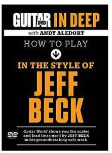 Guitar World in Deep: How to Play in the Style of Jeff Beck