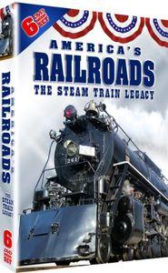 America's Railroads: The Complete Steam Train Legacy