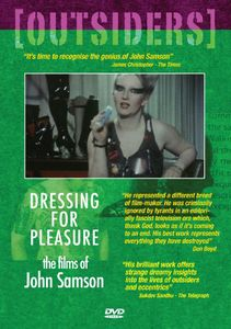 Outsiders: Dressing for Pleasure: The Films of John Samson