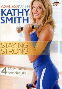 Ageless With Kathy Smith: Staying Strong