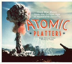 Atomic Platters: Cold War Music from Golden Age