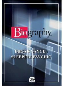 Biography - Edgar Cayce: Sleeping Psychic