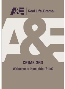 Crime 360: Welcome to Homicide (Pilot)