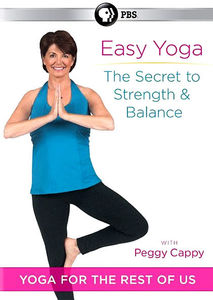 Easy Yoga: The Secret To Strength and Balance With Peggy Cappy , Peggy Cappy