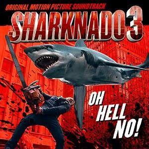 Sharknado 3: Oh Hell No! (Original Soundtrack)