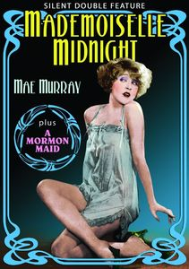 Mae Murray Double Feature: Mademoiselle Midnight