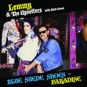 Blue Suede Shoes /  Paradise , Lemmy & the Upsetters with Mick Green