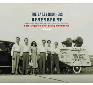 Remember Me: Legendary King Sessions 1946 , The Bailes Brothers