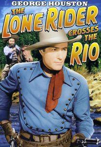 Lone Rider: Lone Rider Crosses the Rio