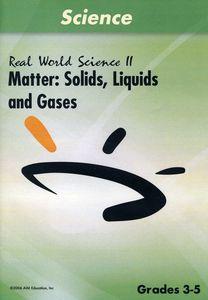 Matter: Solids Liquids & Gases