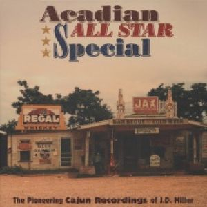 Acadian All Star Special-Pioneering Cajun Recordin