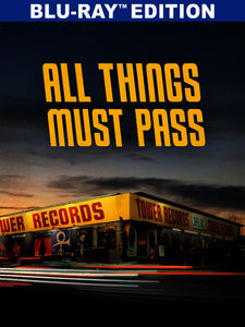 All Things Must Pass: The Rise and Fall of Tower Records