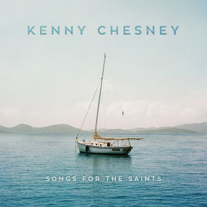 Songs For The Saints , Kenny Chesney