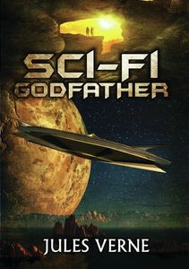 Sci-Fi Godfather: Jules Verne