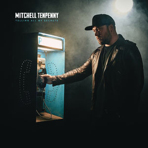Telling All My Secrets , Mitchell Tenpenny