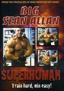 Big Sean Allen: Superhuman Bodybuilding