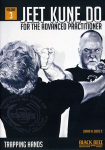 Jeet Kune Do for the Advanced Practitioner: Volume 3: Trapping Hands