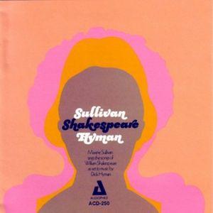 Sullivan /  Shakespeare /  Hyman
