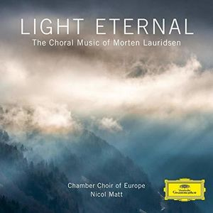 Light Eternal - Choral Music of Morten Lauridsen