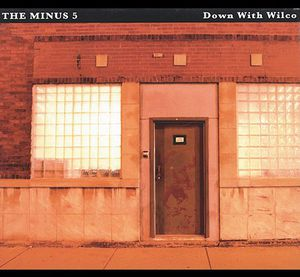 Down with Wilco , The Minus 5