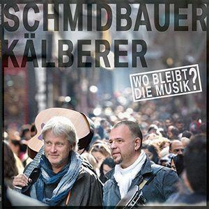 Wo Bleibt Die Musik [Import] , Schmidbauer & Kälberer