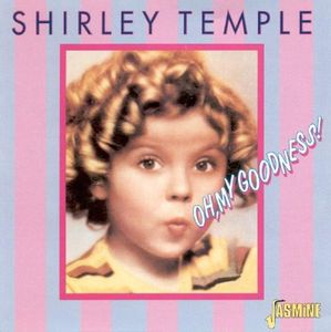 Oh My Goodness [Import] , Shirley Temple