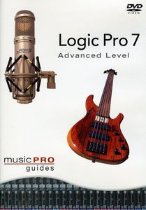 Musicpro Guides: Logic Pro 7 - Advanced Level