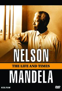 Nelson Mandela: The Life and Times