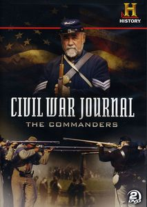 Civil War Journal: The Commanders