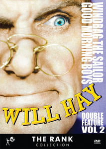 Will Hay Double Feature Volume 2: Windbag the Sailor /  Good Morning Boys