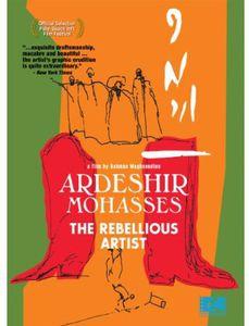 Ardeshir Mohasses: The Rebellious Artists