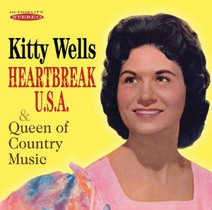 Heartbreak U.S.A. & Queen of Country Music , Kitty Wells