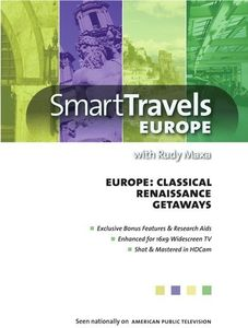 Smart Travels Europe With Rudy Maxa: Classical Europe /  RenaissanceEurope /  Europe's Getaways
