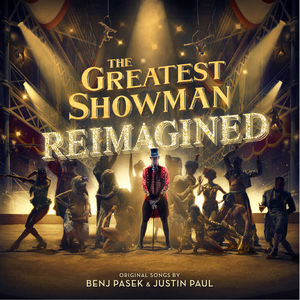 Greatest Showman: Reimagined /  Original Motion