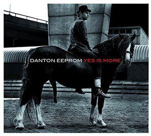 Yes Is More [Import] , Danton Eeprom