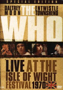 The Who: Live at the Isle of Wight Festival 1970
