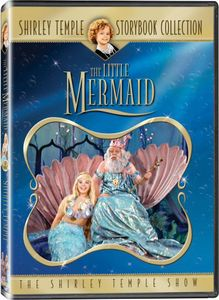 Shirley Temple Storybook Collection: The Little Mermaid