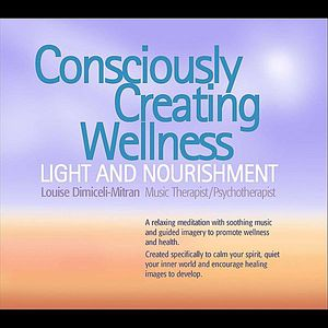 Consciously Creating Wellness