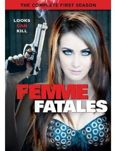 Femme Fatales: The Complete First Season