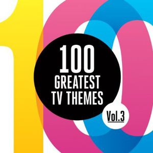 100 Greatest TV Themes 3 (Original Soundtrack)