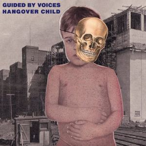 Hangover Child [Import] , Guided by Voices