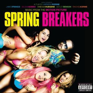 Music From Motion Picture Spring Breakers [Explicit Content]